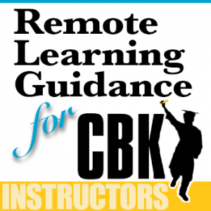Remote Learning Guidance for CBK Instructors