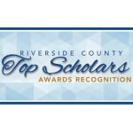Riverside County Top Scholars Awards Recognition