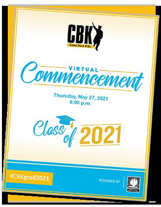 CBK Commencement Program Thursday May 27, 2021 Class of 2021 #CBKgrad2021
